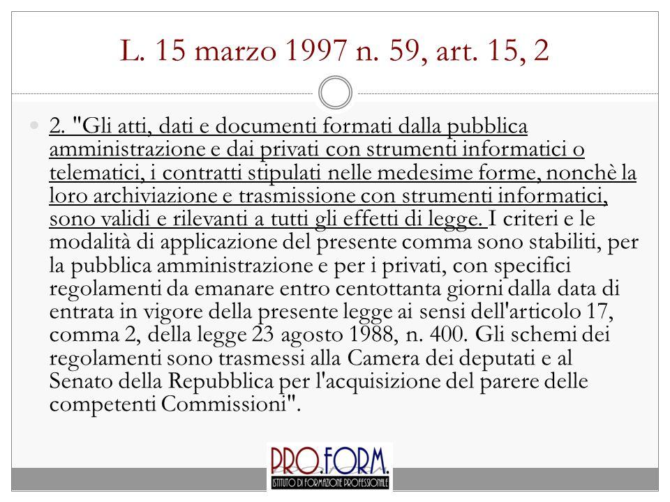 L.15 marzo 1997 n. 59, art. 15, 2 2.
