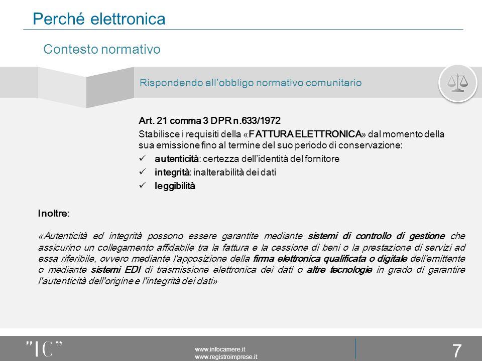 Perché elettronica Rispondendo all'obbligo normativo comunitario www.infocamere.it www.registroimprese.it Contesto normativo 7 Art.