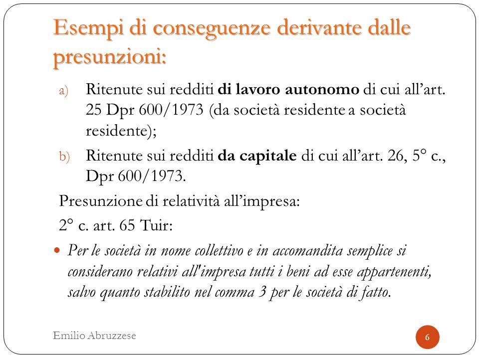 Esempi di conseguenze derivante dalle presunzioni: a) Ritenute sui redditi di lavoro autonomo di cui all'art.