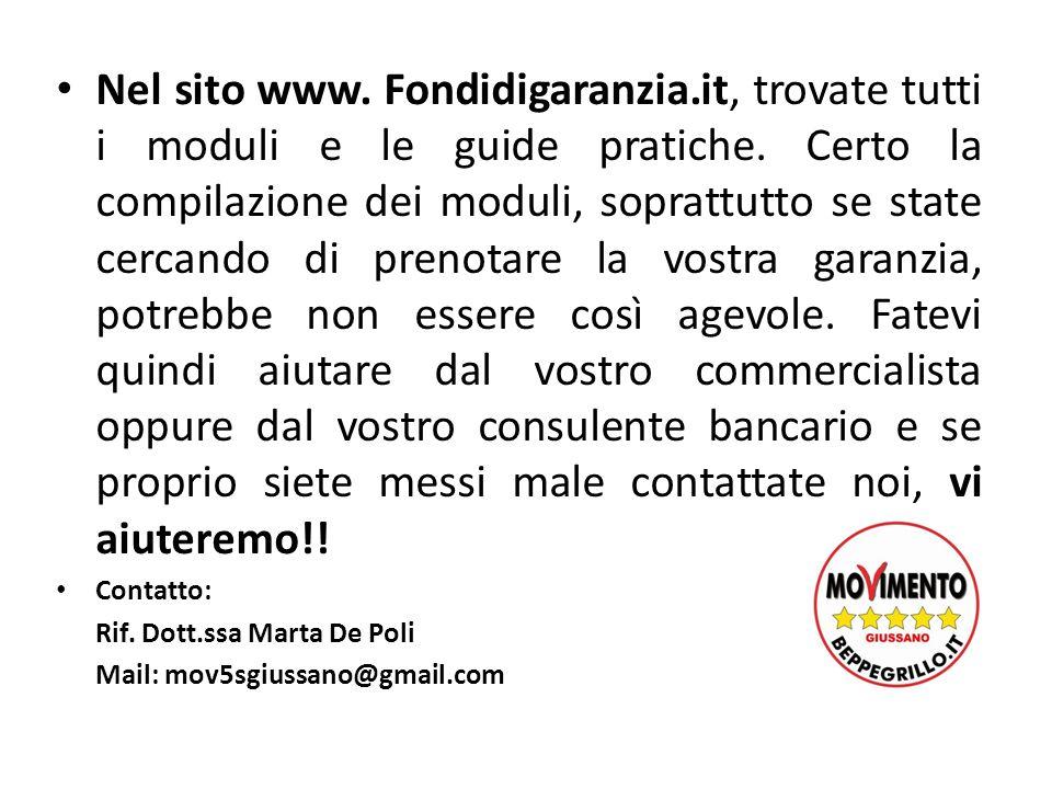 Nel sito www. Fondidigaranzia.it, trovate tutti i moduli e le guide pratiche. Certo la compilazione dei moduli, soprattutto se state cercando di preno