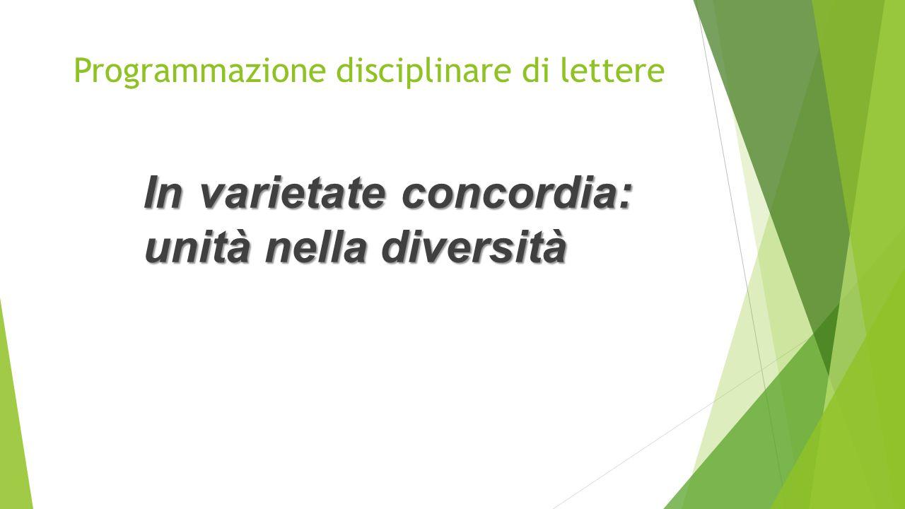Programmazione disciplinare di lettere In varietate concordia: unità nella diversità