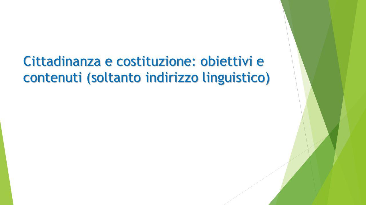 Cittadinanza e costituzione: obiettivi e contenuti (soltanto indirizzo linguistico)