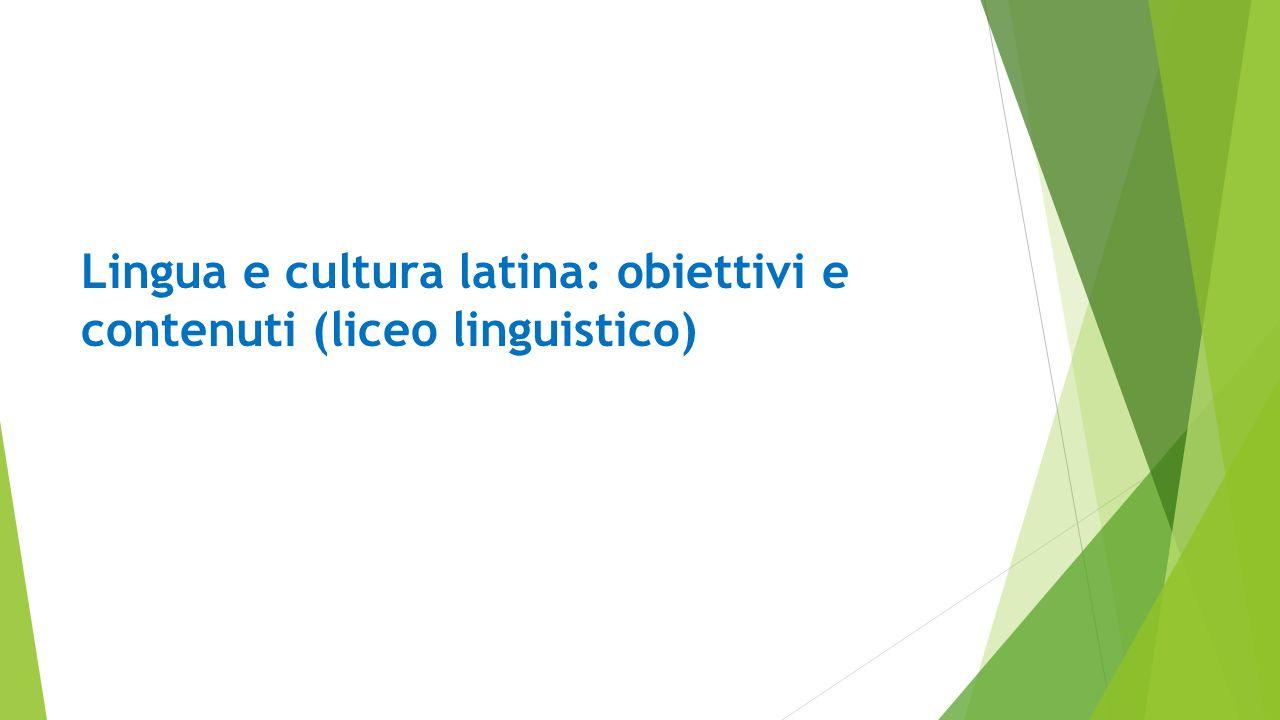 Lingua e cultura latina: obiettivi e contenuti (liceo linguistico)