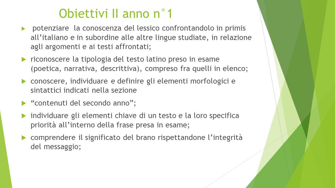 Obiettivi II anno n°1  potenziare la conoscenza del lessico confrontandolo in primis all'italiano e in subordine alle altre lingue studiate, in relaz