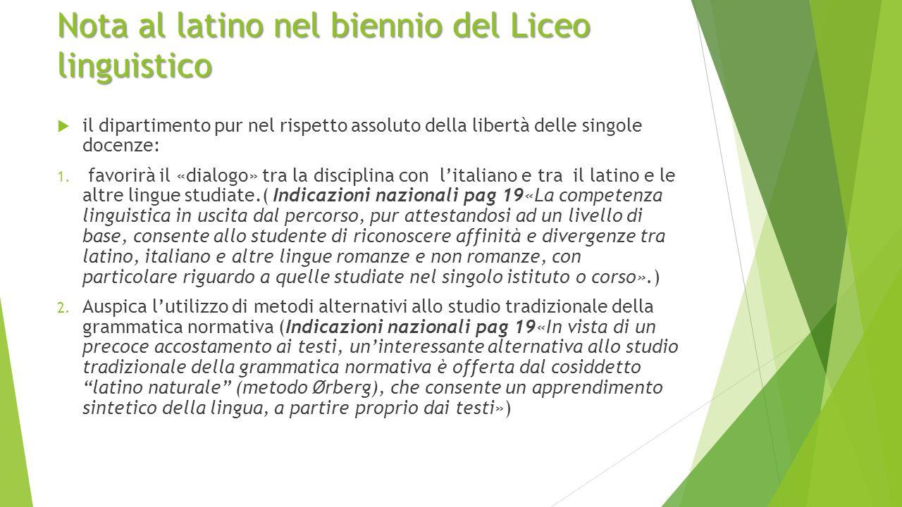 Nota al latino nel biennio del Liceo linguistico  il dipartimento pur nel rispetto assoluto della libertà delle singole docenze: 1.