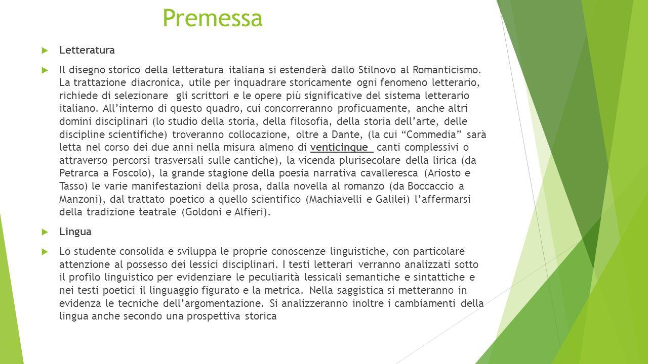Premessa  Letteratura  Il disegno storico della letteratura italiana si estenderà dallo Stilnovo al Romanticismo.