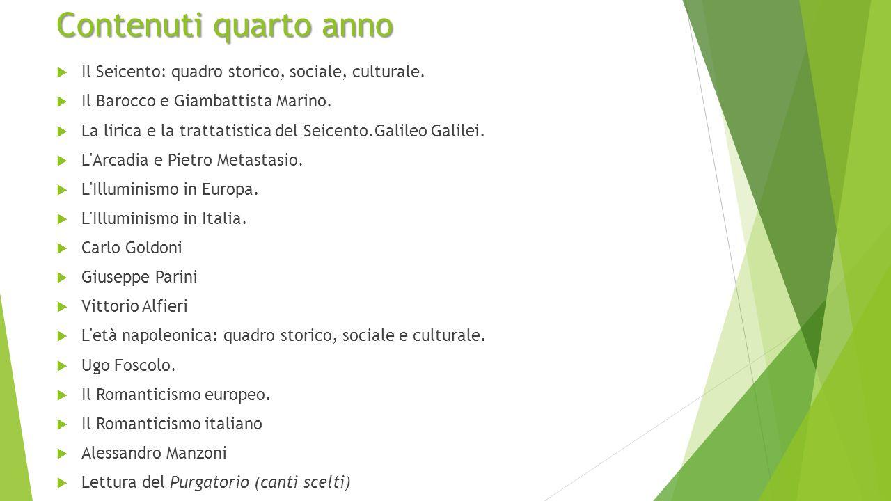 Contenuti quarto anno  Il Seicento: quadro storico, sociale, culturale.
