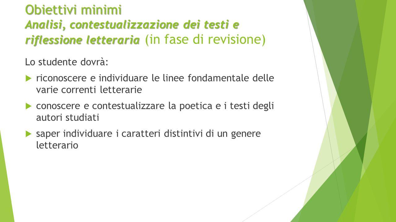 Obiettivi minimi Analisi, contestualizzazione dei testi e riflessione letteraria Obiettivi minimi Analisi, contestualizzazione dei testi e riflessione