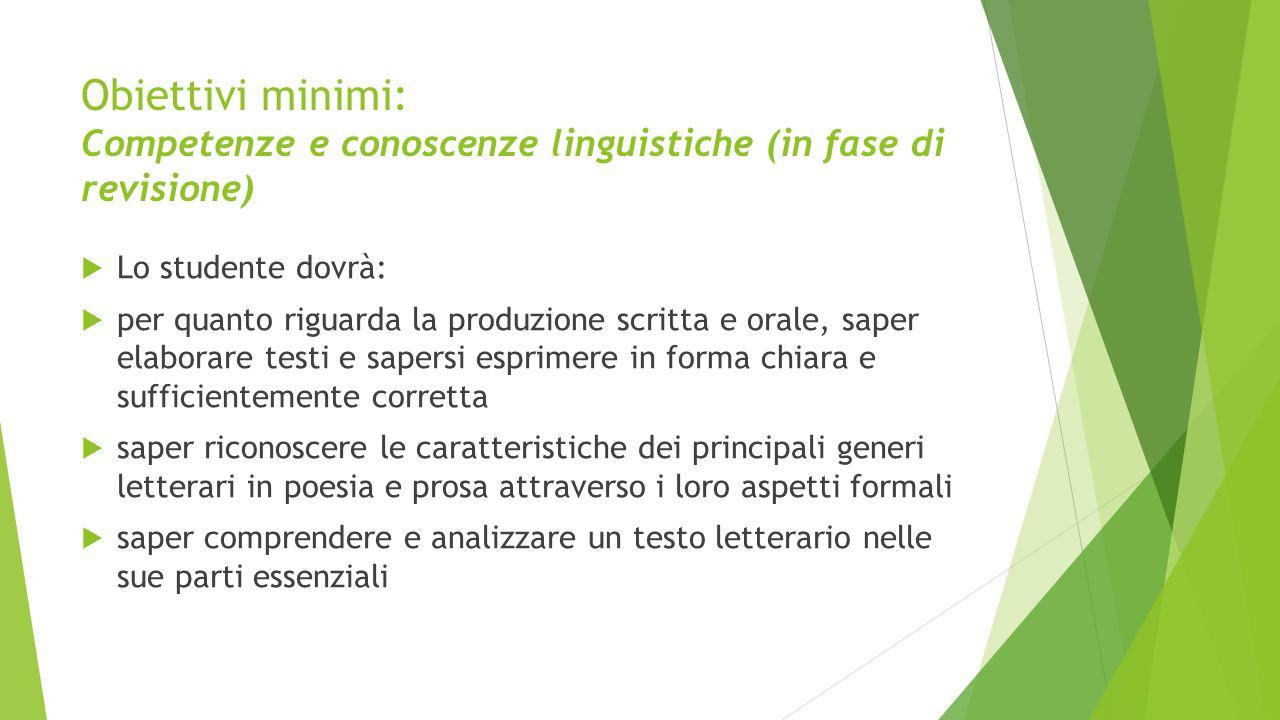 Obiettivi minimi: Competenze e conoscenze linguistiche (in fase di revisione)  Lo studente dovrà:  per quanto riguarda la produzione scritta e orale