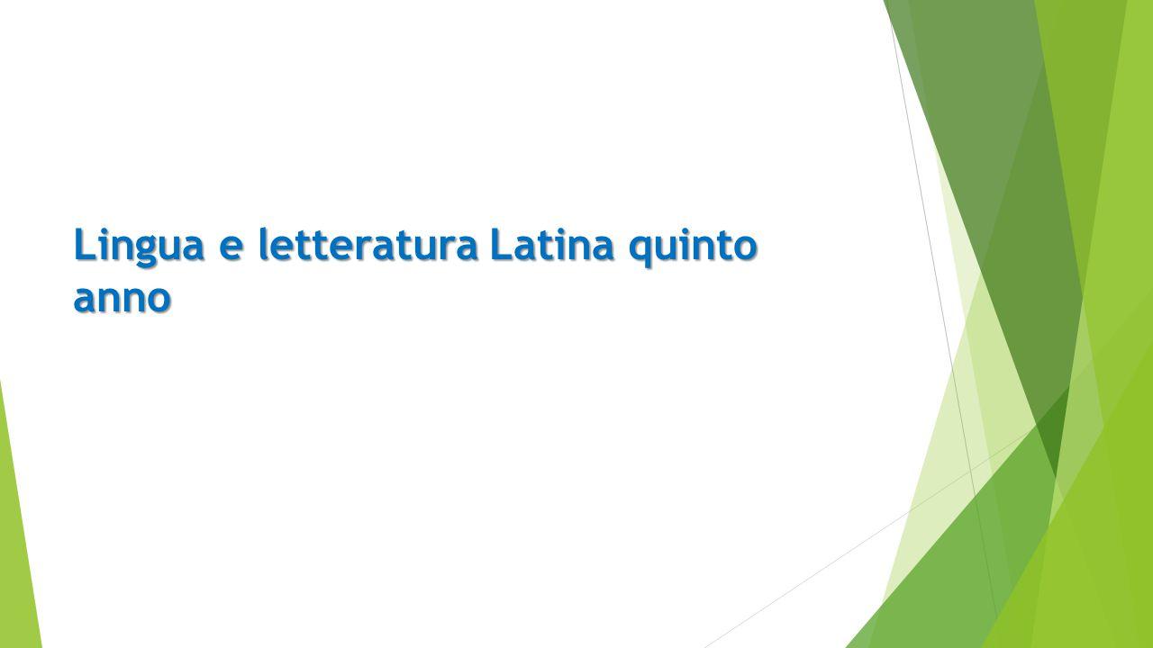 Lingua e letteratura Latina quinto anno