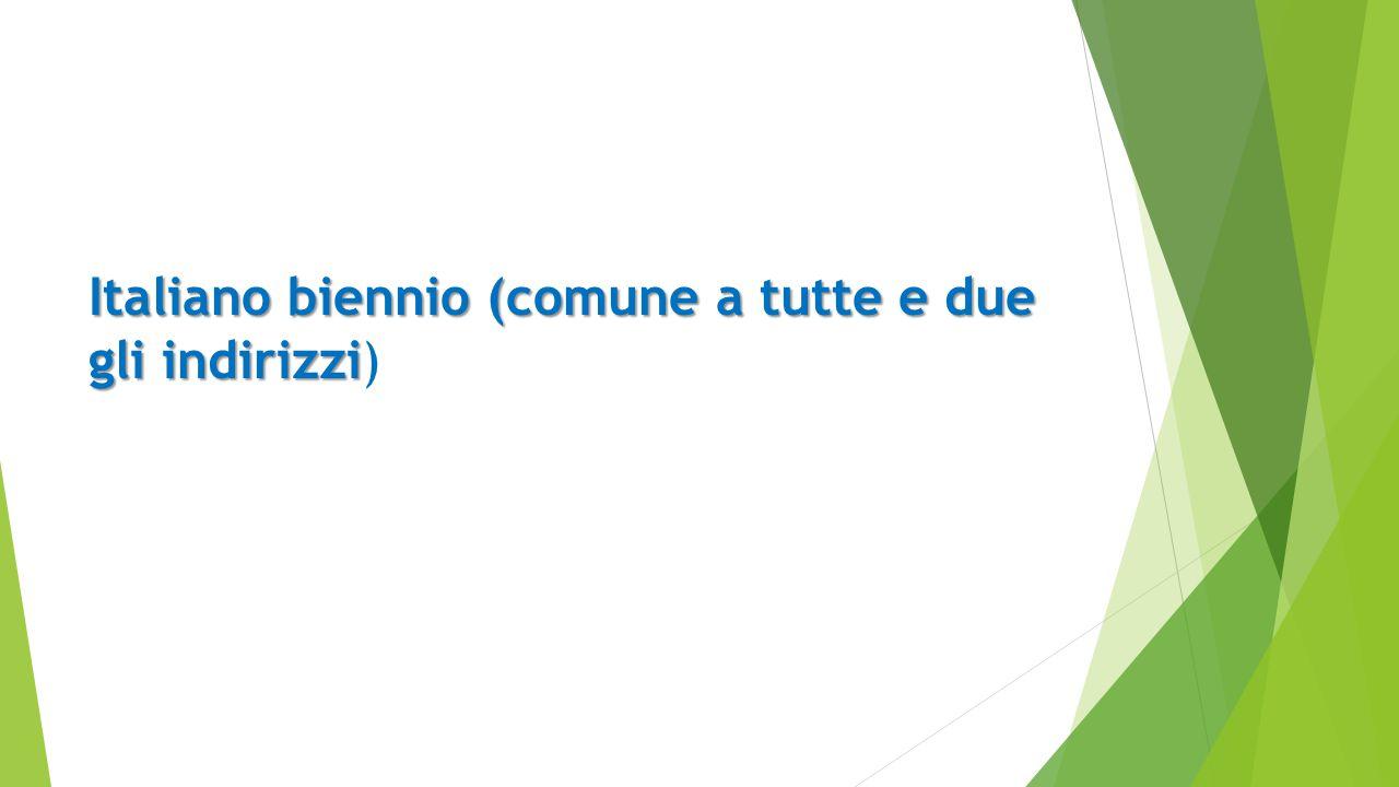 Italiano biennio (comune a tutte e due gli indirizzi Italiano biennio (comune a tutte e due gli indirizzi)