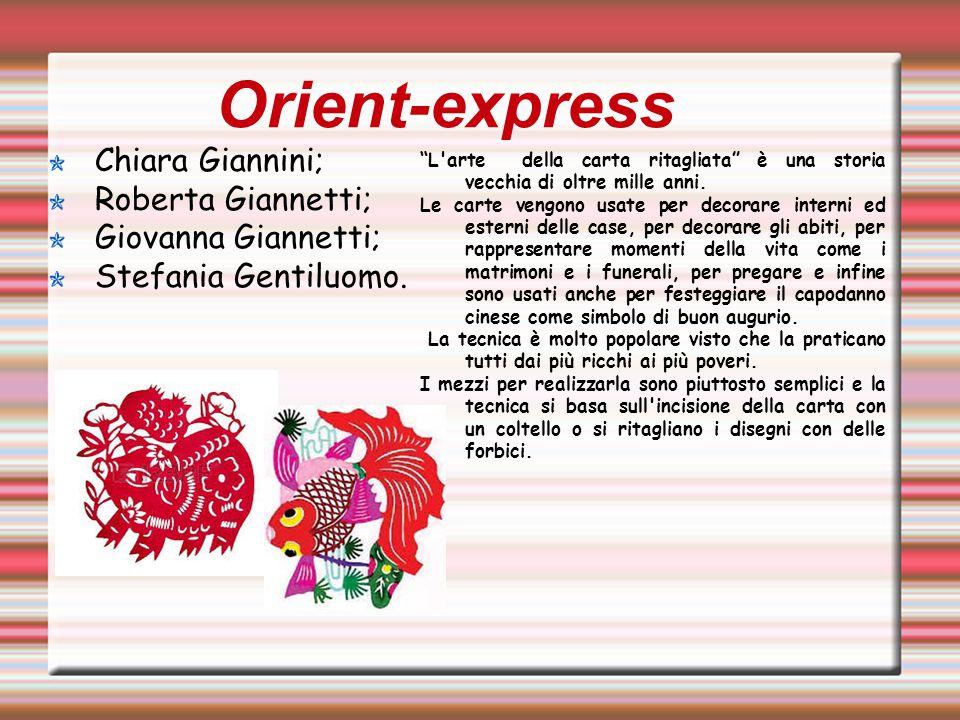 """Orient-express Chiara Giannini; Roberta Giannetti; Giovanna Giannetti; Stefania Gentiluomo. """"L'arte della carta ritagliata"""" è una storia vecchia di ol"""