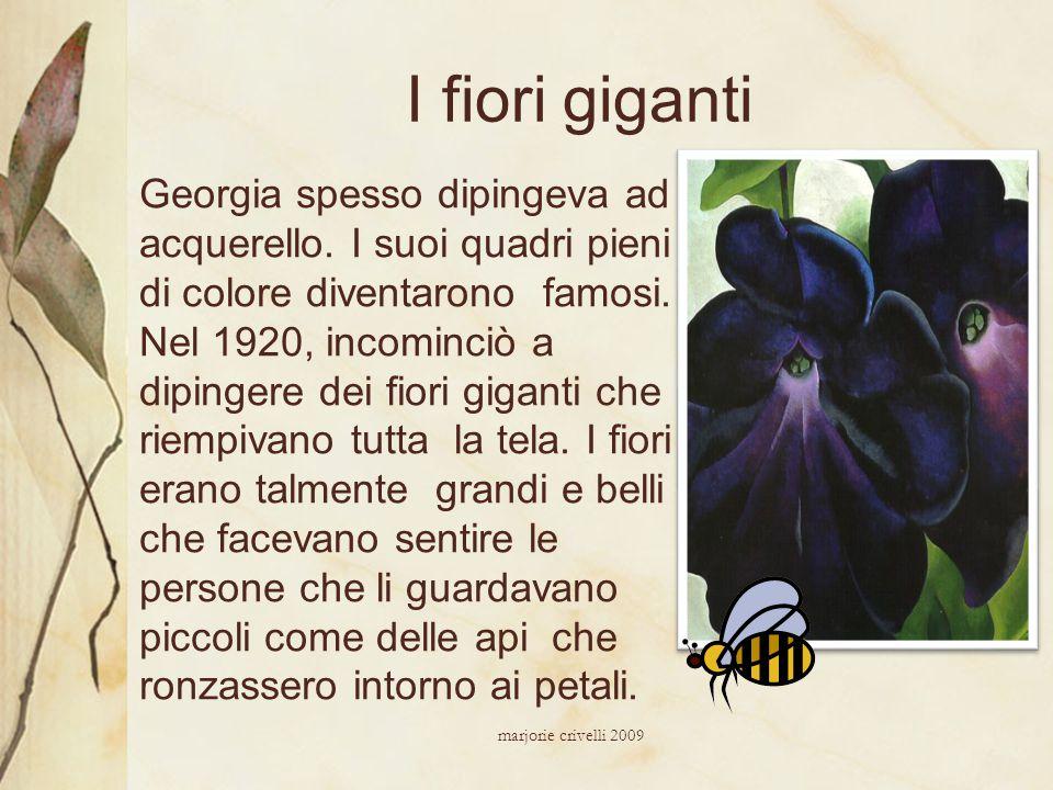 I fiori giganti Georgia spesso dipingeva ad acquerello. I suoi quadri pieni di colore diventarono famosi. Nel 1920, incominciò a dipingere dei fiori g