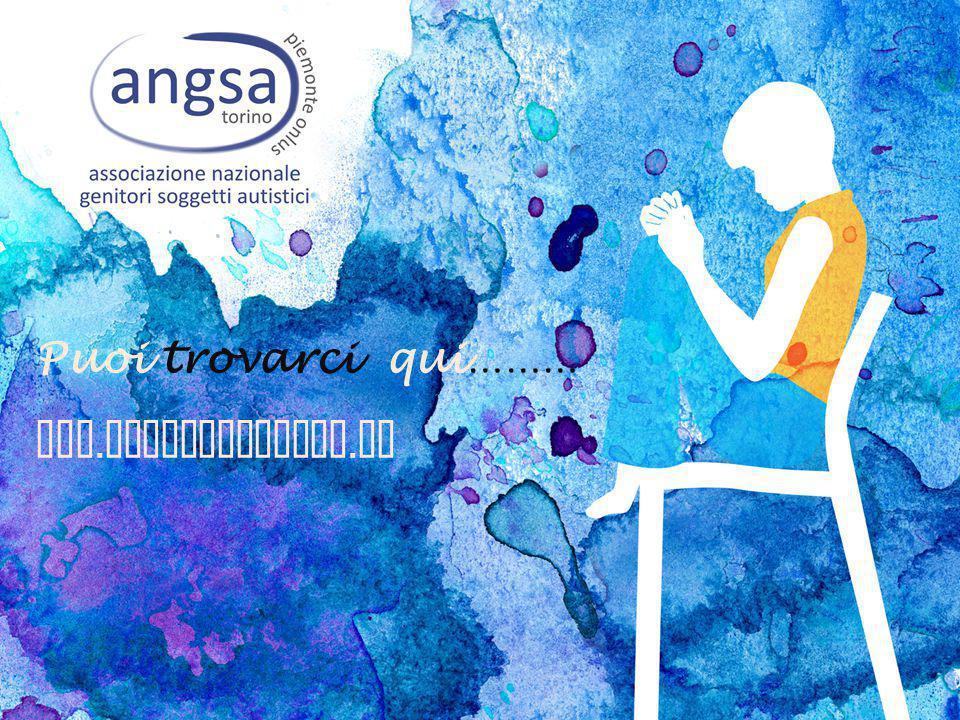 Puoi trovarci qui ……… www. angsapiemonte. it