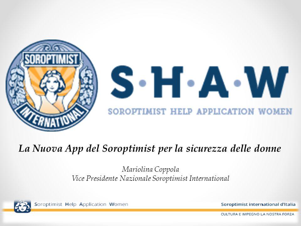 La Nuova App del Soroptimist per la sicurezza delle donne Mariolina Coppola Vice Presidente Nazionale Soroptimist International