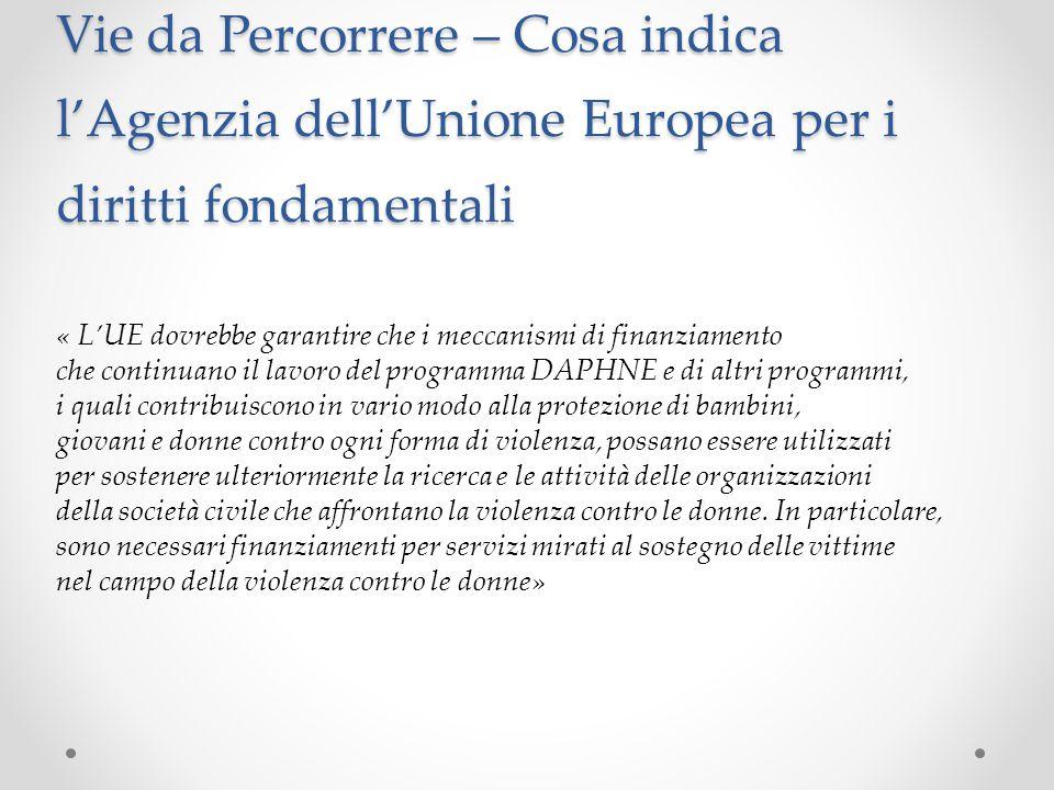 Vie da Percorrere – Cosa indica l'Agenzia dell'Unione Europea per i diritti fondamentali « L'UE dovrebbe garantire che i meccanismi di finanziamento c