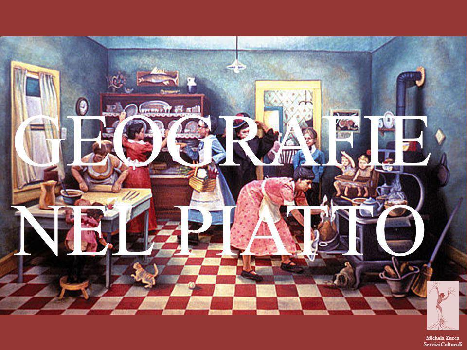 GEOGRAFIE NEL PIATTO Michela Zucca Servizi Culturali