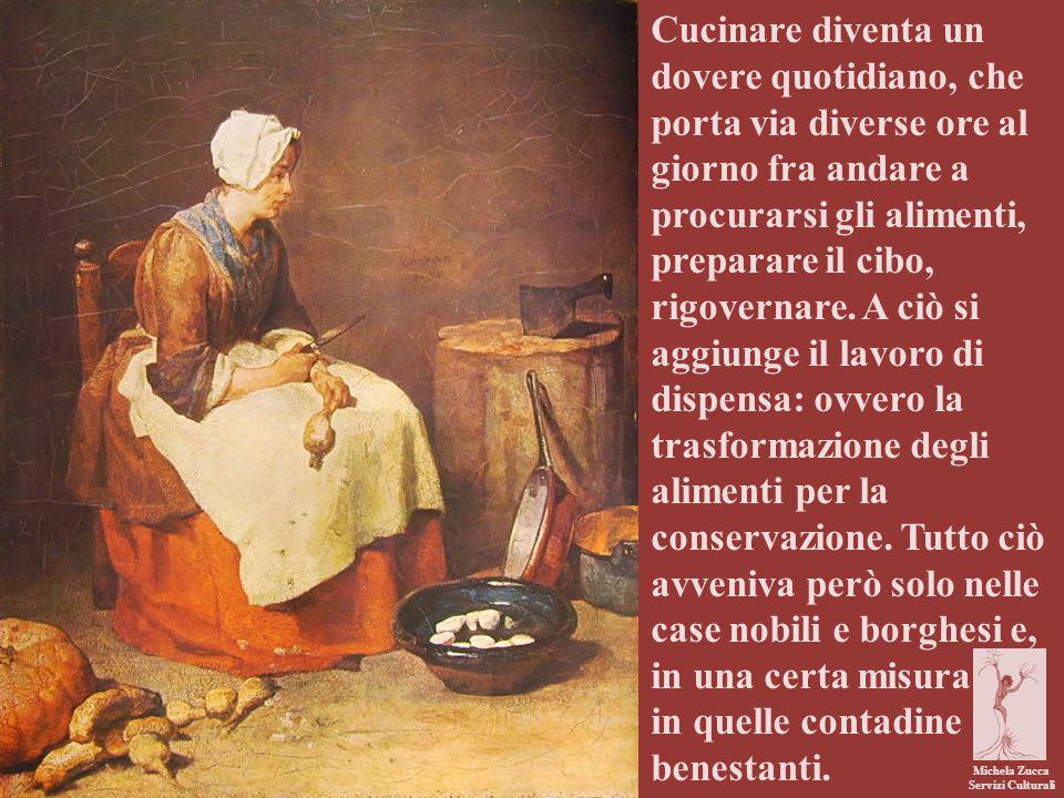 Michela Zucca Servizi Culturali Cucinare diventa un dovere quotidiano, che porta via diverse ore al giorno fra andare a procurarsi gli alimenti, preparare il cibo, rigovernare.