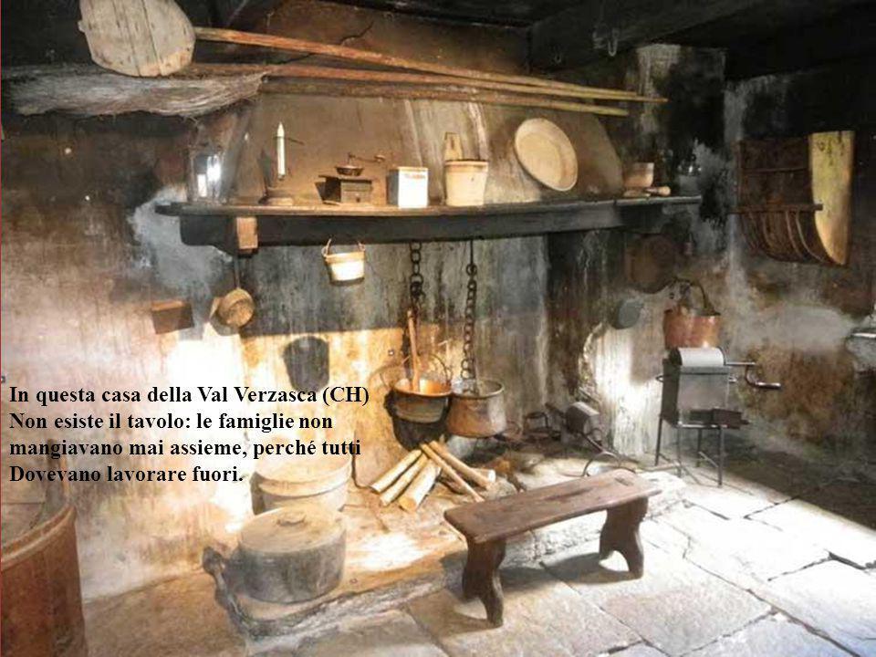 Michela Zucca Servizi Culturali. In questa casa della Val Verzasca (CH) Non esiste il tavolo: le famiglie non mangiavano mai assieme, perché tutti Dov