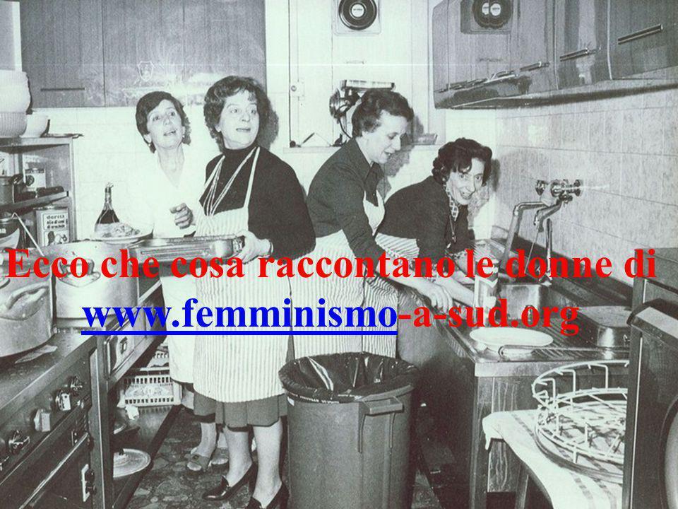 Ecco che cosa raccontano le donne di www.femminismowww.femminismo-a-sud.org