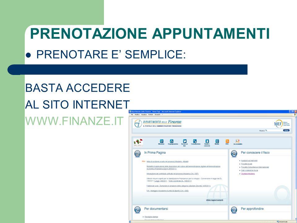 PRENOTAZIONE APPUNTAMENTI PRENOTARE E' SEMPLICE: BASTA ACCEDERE AL SITO INTERNET WWW.FINANZE.IT