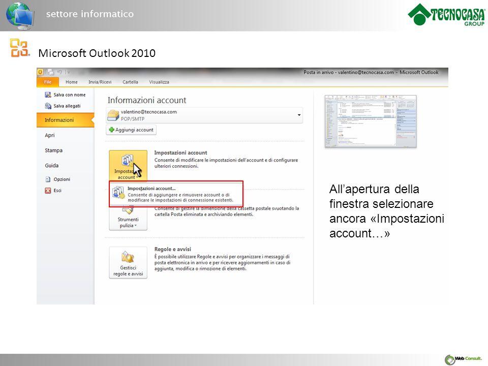 Microsoft Outlook 2010 Nella finestra di «impostazioni account» che appare, effettuare un doppio click sul nome dell'utente