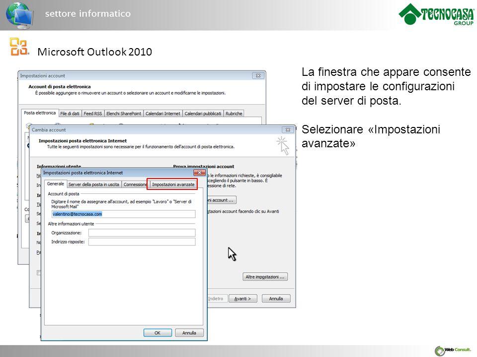 Microsoft Outlook 2010 Ora siamo arrivati nella finestra d'impostazione dei protocolli di comunicazione.
