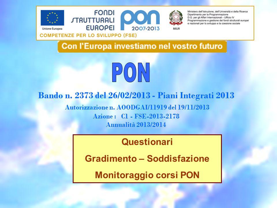 Bando n. 2373 del 26/02/2013 - Piani Integrati 2013 Autorizzazione n. AOODGAI/11919 del 19/11/2013 Azione : C1 - FSE-2013-2178 Annualità 2013/2014 Que
