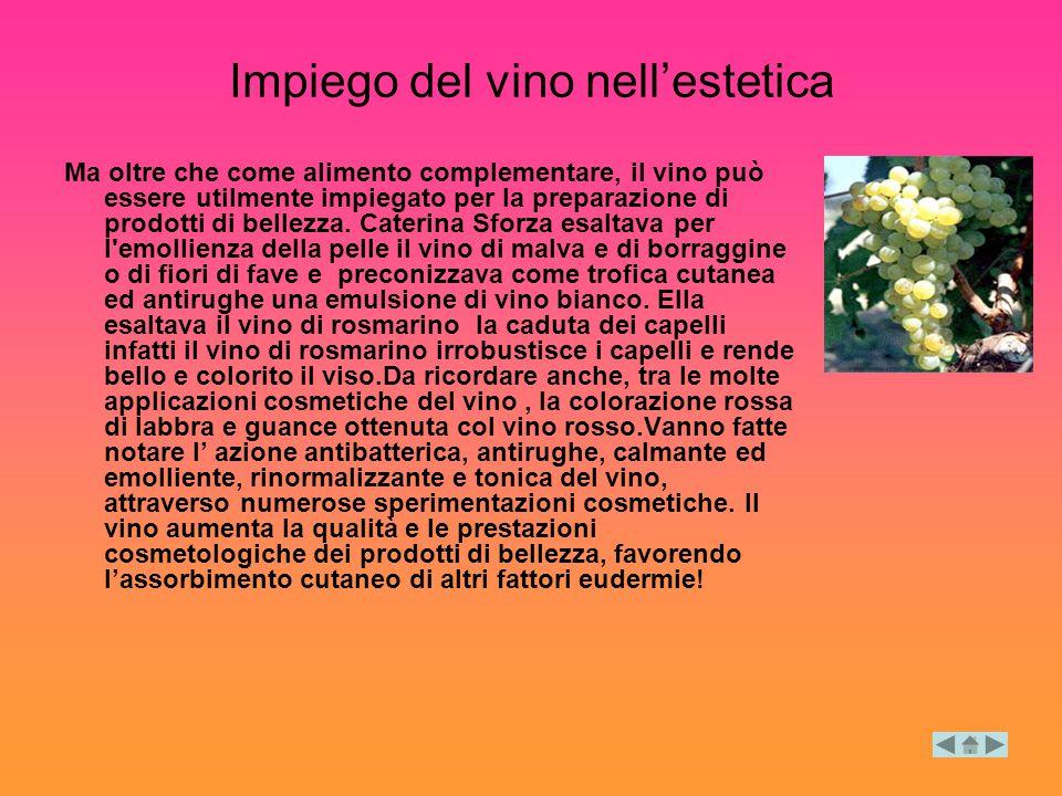 Impiego del vino nell'estetica Ma oltre che come alimento complementare, il vino può essere utilmente impiegato per la preparazione di prodotti di bel