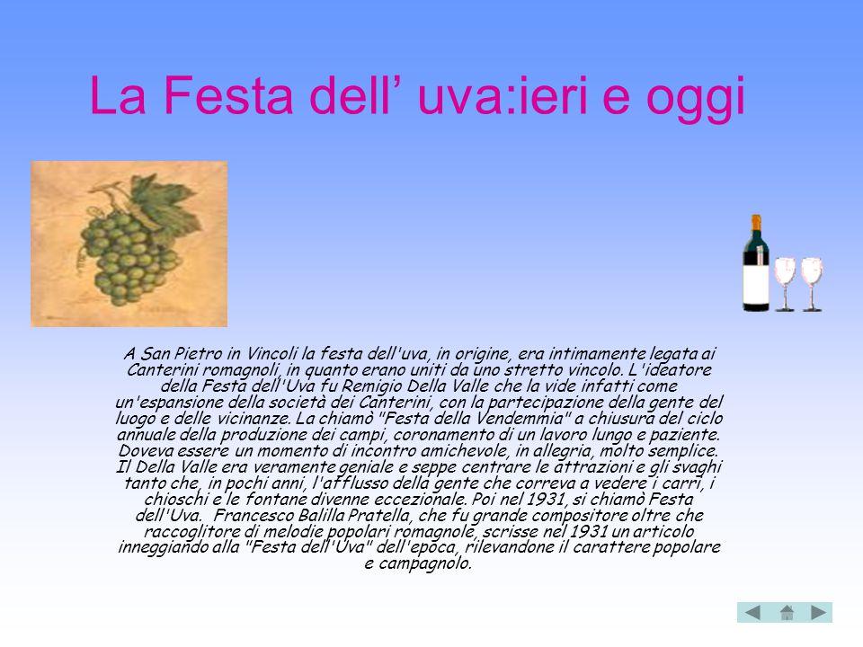 La Festa dell' uva:ieri e oggi A San Pietro in Vincoli la festa dell'uva, in origine, era intimamente legata ai Canterini romagnoli, in quanto erano u