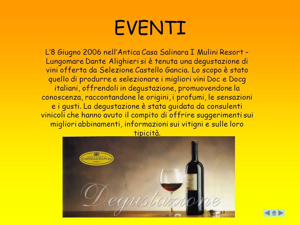 EVENTI L'8 Giugno 2006 nell'Antica Casa Salinara I Mulini Resort – Lungomare Dante Alighieri si è tenuta una degustazione di vini offerta da Selezione