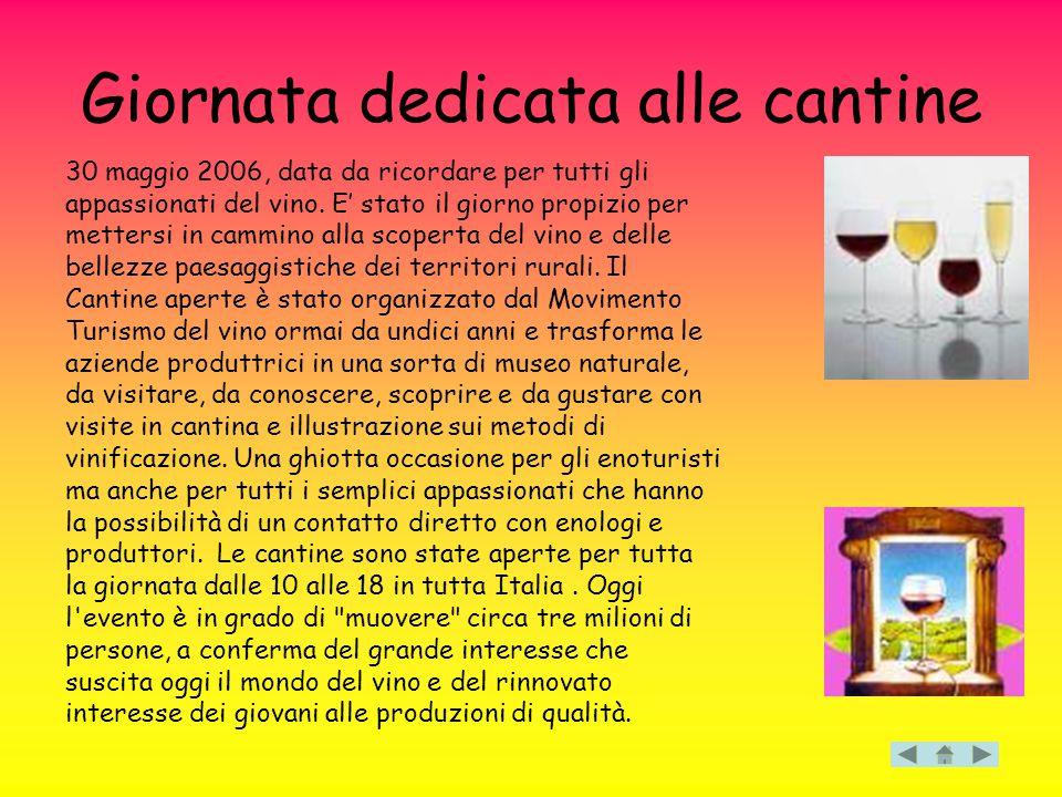 30 maggio 2006, data da ricordare per tutti gli appassionati del vino. E' stato il giorno propizio per mettersi in cammino alla scoperta del vino e de