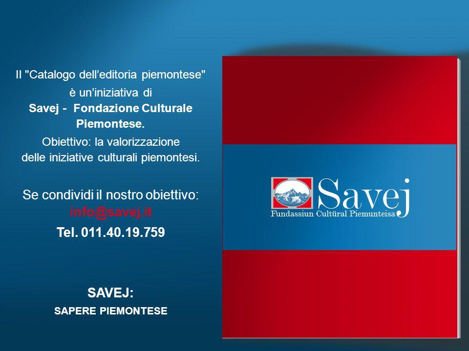 Il Catalogo dell'editoria piemontese è un'iniziativa di Savej - Fondazione Culturale Piemontese.