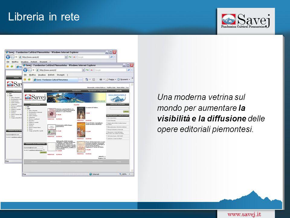 Libreria in rete Una moderna vetrina sul mondo per aumentare la visibilità e la diffusione delle opere editoriali piemontesi.