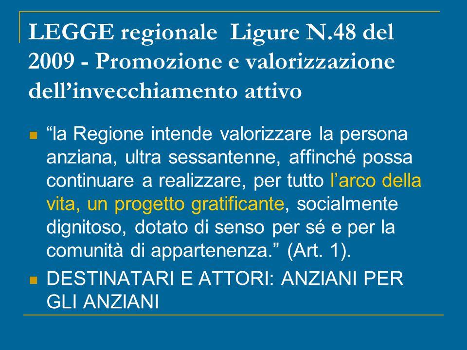 """LEGGE regionale Ligure N.48 del 2009 - Promozione e valorizzazione dell'invecchiamento attivo """"la Regione intende valorizzare la persona anziana, ultr"""