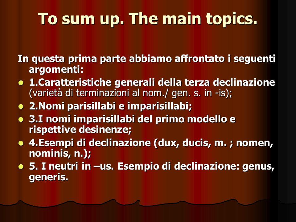 To sum up.The main topics.