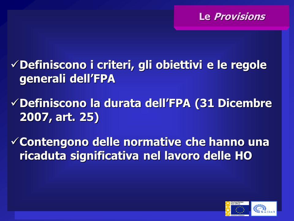 Definiscono i criteri, gli obiettivi e le regole generali dell'FPA Definiscono i criteri, gli obiettivi e le regole generali dell'FPA Definiscono la durata dell'FPA (31 Dicembre 2007, art.