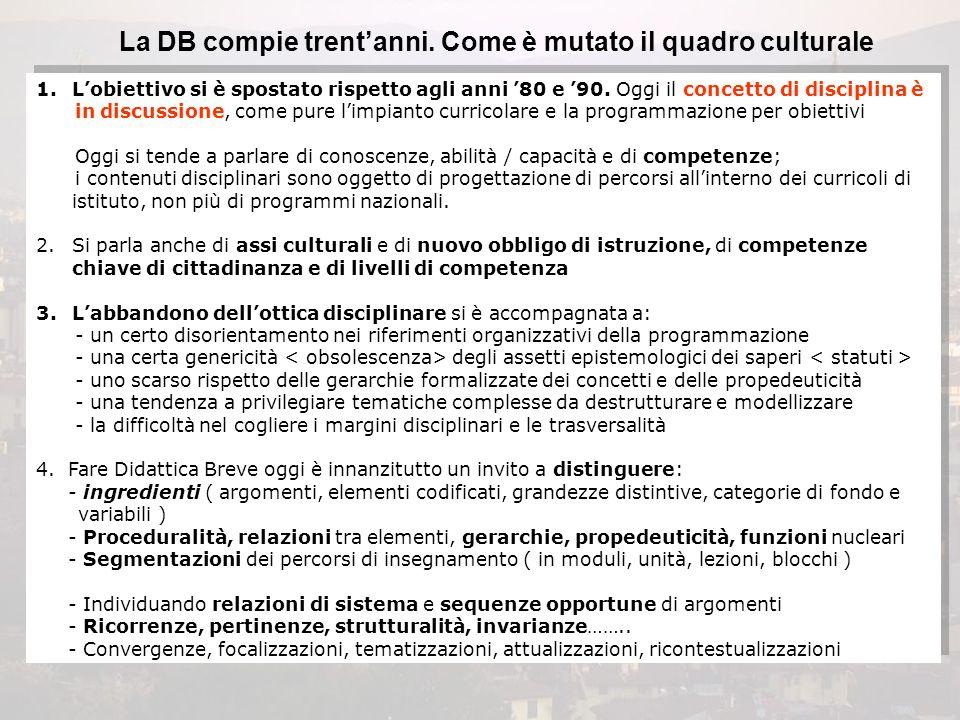 La DB compie trent'anni. Come è mutato il quadro culturale 1.L'obiettivo si è spostato rispetto agli anni '80 e '90. Oggi il concetto di disciplina è