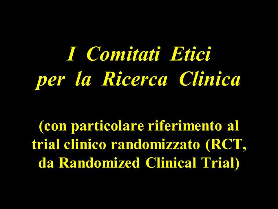 I Comitati Etici per la Ricerca Clinica (con particolare riferimento al trial clinico randomizzato (RCT, da Randomized Clinical Trial)