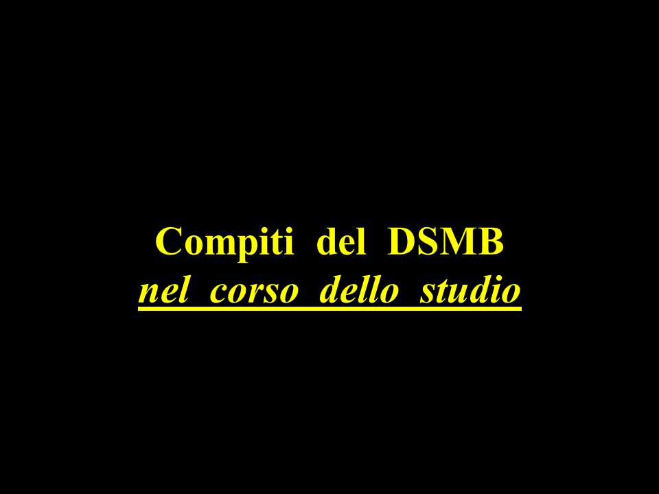 Compiti del DSMB nel corso dello studio