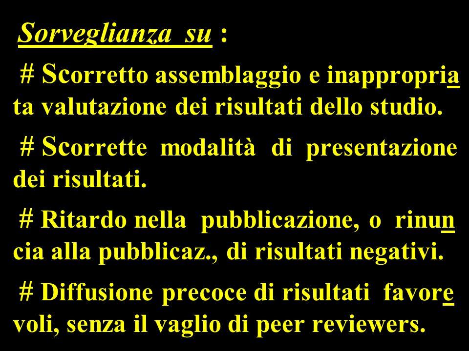 Sorveglianza su : # Sc orretto assemblaggio e inappropria ta valutazione dei risultati dello studio.