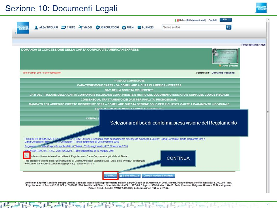 Sezione 10: Documenti Legali 14 Selezionare il box di conferma presa visione del Regolamento CONTINUA