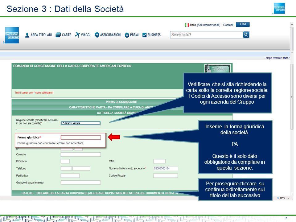 Sezione 3 : Dati della Società 7 Ragione Sociale Veriificare che si stia richiedendo la carta sotto la corretta ragione sociale.