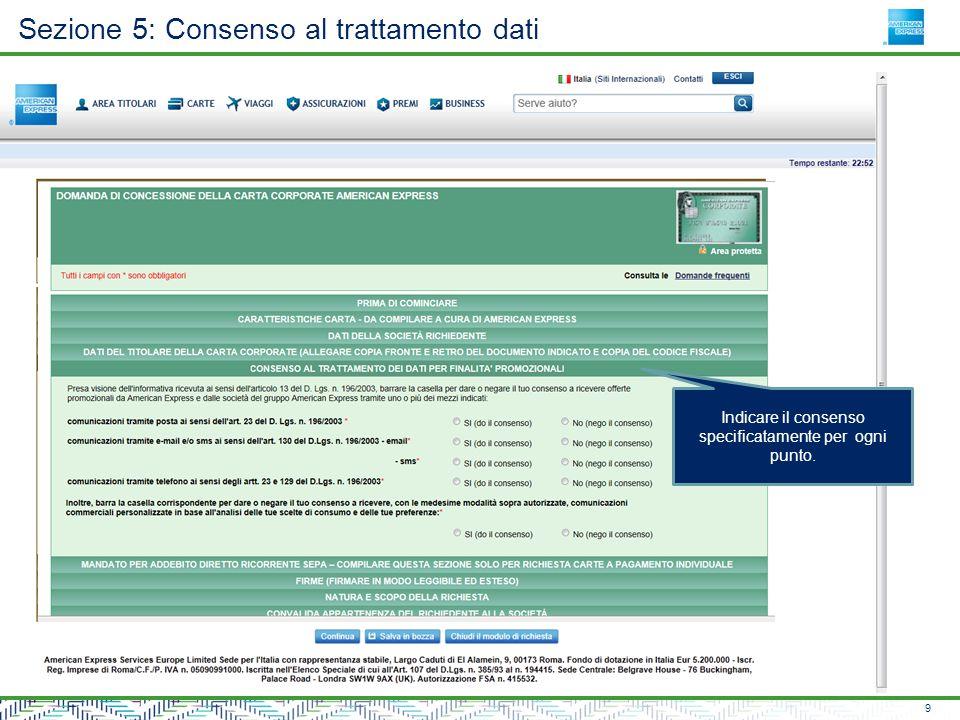 Sezione 5: Consenso al trattamento dati 9 Indicare il consenso specificatamente per ogni punto.
