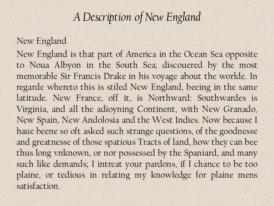 A Description of New England New England New England is that part of America in the Ocean Sea opposite to Noua Albyon in the South Sea; discouered by