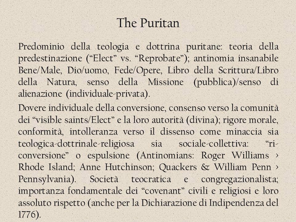 """The Puritan Predominio della teologia e dottrina puritane: teoria della predestinazione (""""Elect"""" vs. """"Reprobate""""); antinomia insanabile Bene/Male, Dio"""