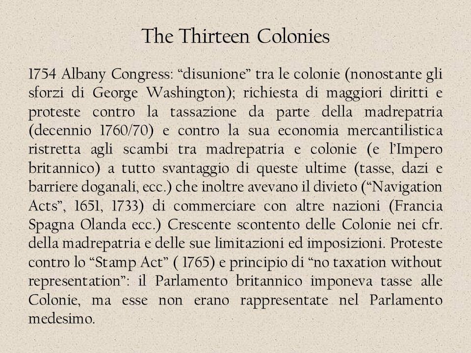 """The Thirteen Colonies 1754 Albany Congress: """"disunione"""" tra le colonie (nonostante gli sforzi di George Washington); richiesta di maggiori diritti e p"""