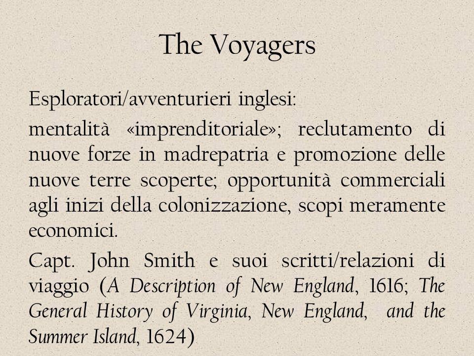 The Voyagers Esploratori/avventurieri inglesi: mentalità «imprenditoriale»; reclutamento di nuove forze in madrepatria e promozione delle nuove terre