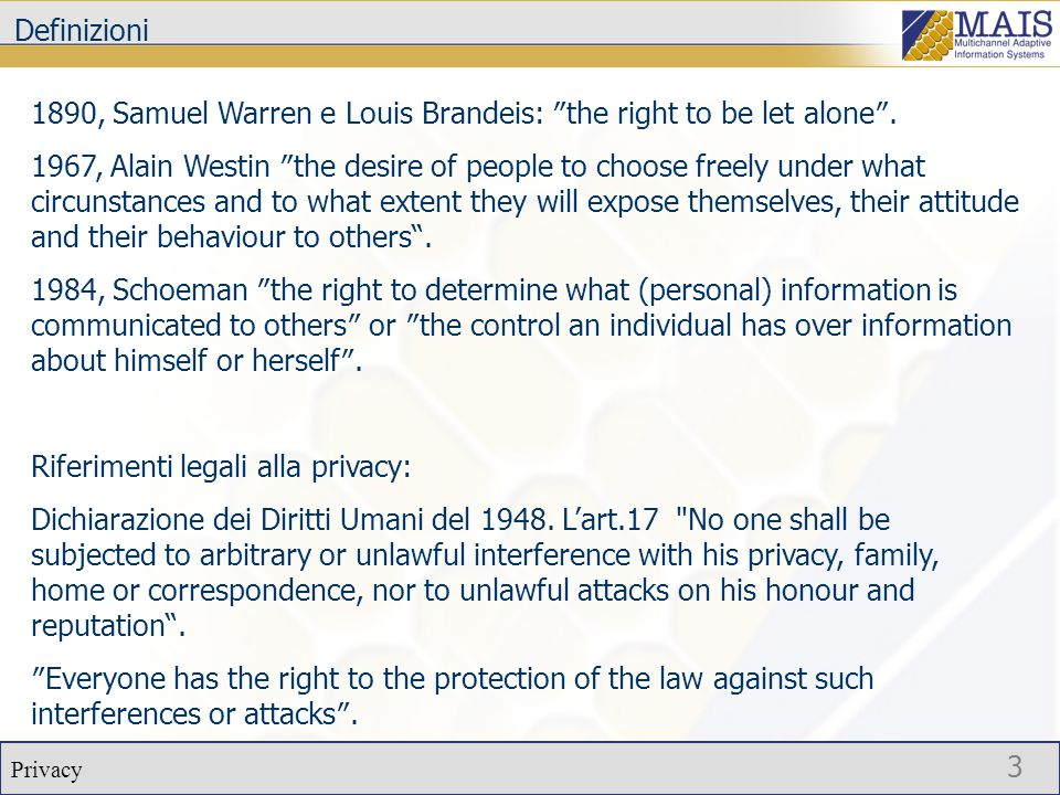 Privacy 3 Definizioni 1890, Samuel Warren e Louis Brandeis: ″the right to be let alone″.