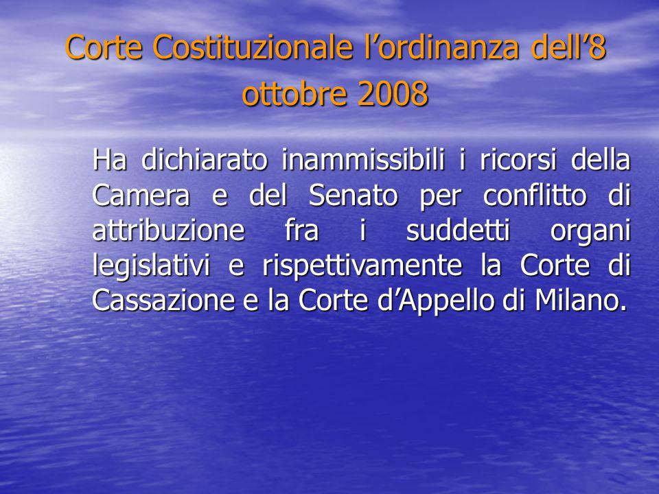 Corte Costituzionale l'ordinanza dell'8 ottobre 2008 Ha dichiarato inammissibili i ricorsi della Camera e del Senato per conflitto di attribuzione fra